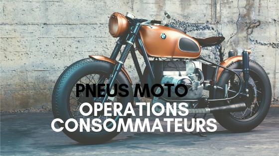 opérations consommateurs pneus moto